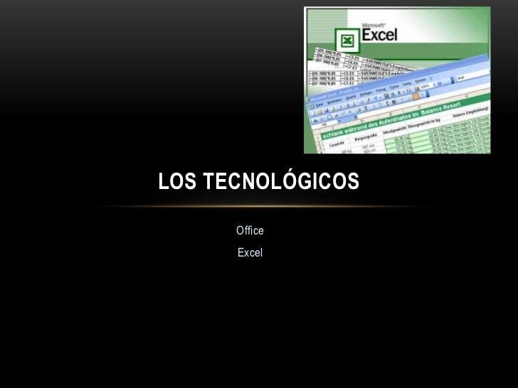 LOS TECNOLÓGICOS      Office      Excel