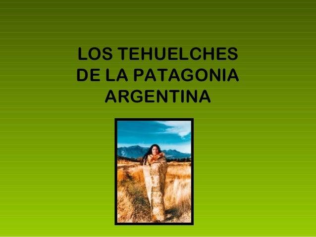 LOS TEHUELCHES DE LA PATAGONIA ARGENTINA