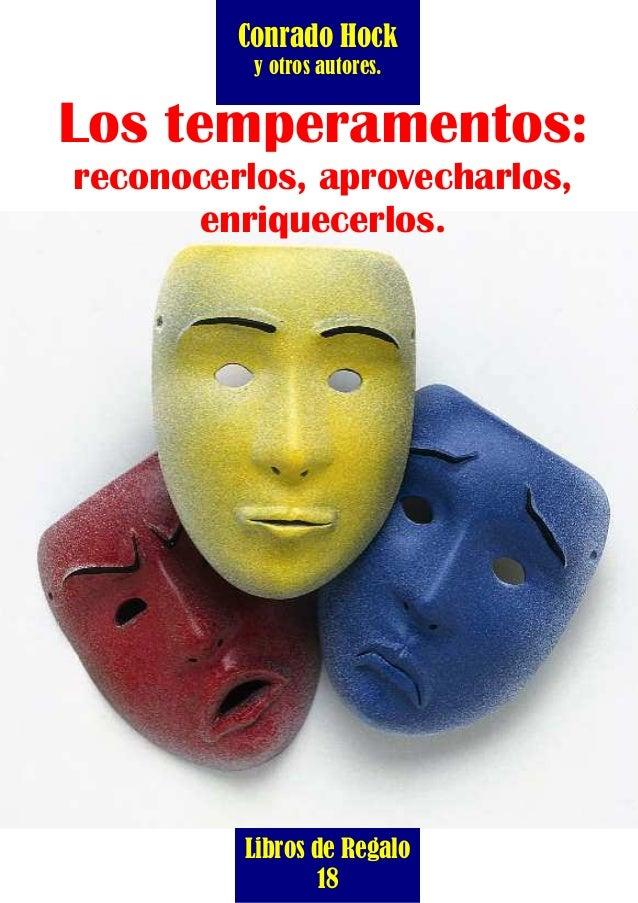 Conrado Hock y otros autores.  1  Los temperamentos: reconocerlos, aprovecharlos, enriquecerlos.  Libros de Regalo 18