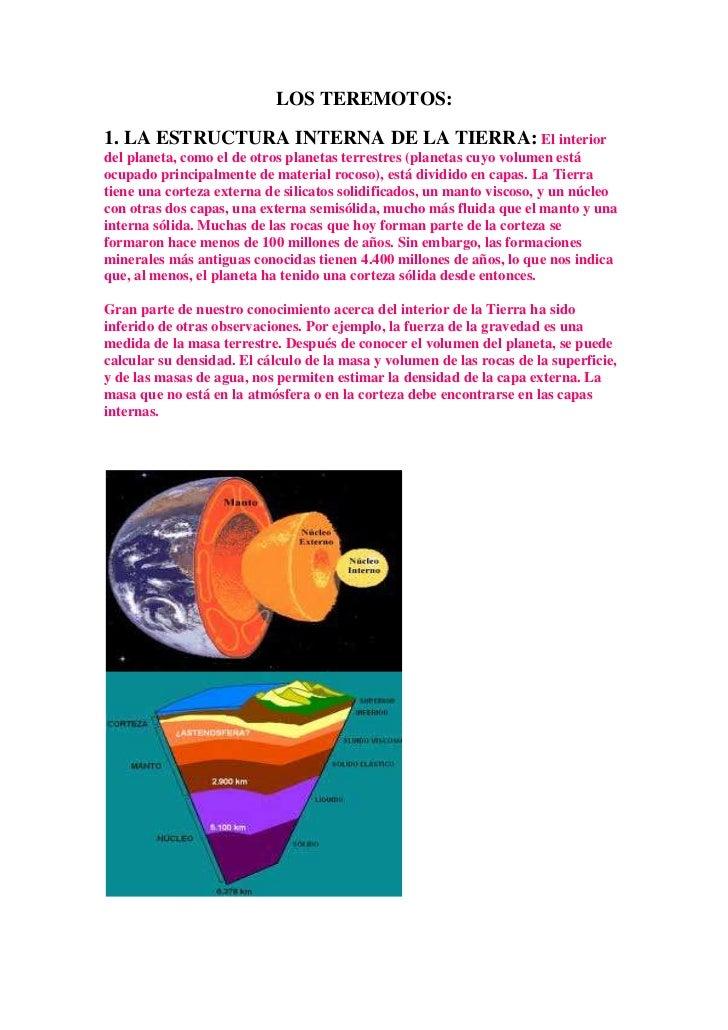 LOS TEREMOTOS:<br />1. LA ESTRUCTURA INTERNA DE LA TIERRA: El interior del planeta, como el de otros planetas terrestres (...