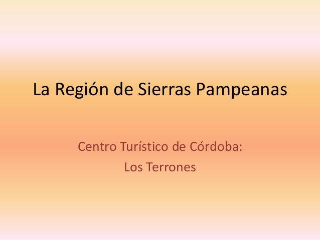 La Región de Sierras Pampeanas Centro Turístico de Córdoba: Los Terrones