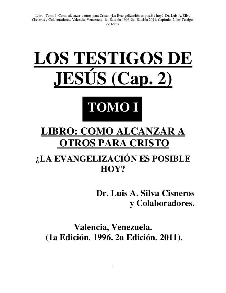Libro: Tomo I. Como alcanzar a otros para Cristo. ¿La Evangelización es posible hoy? Dr. Luis A. SilvaCisneros y Colaborad...