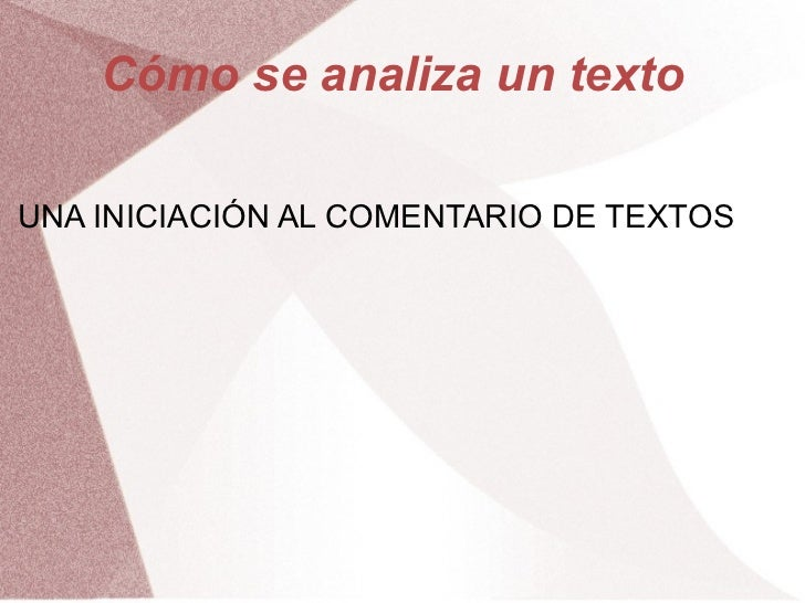 Cómo se analiza un textoUNA INICIACIÓN AL COMENTARIO DE TEXTOS