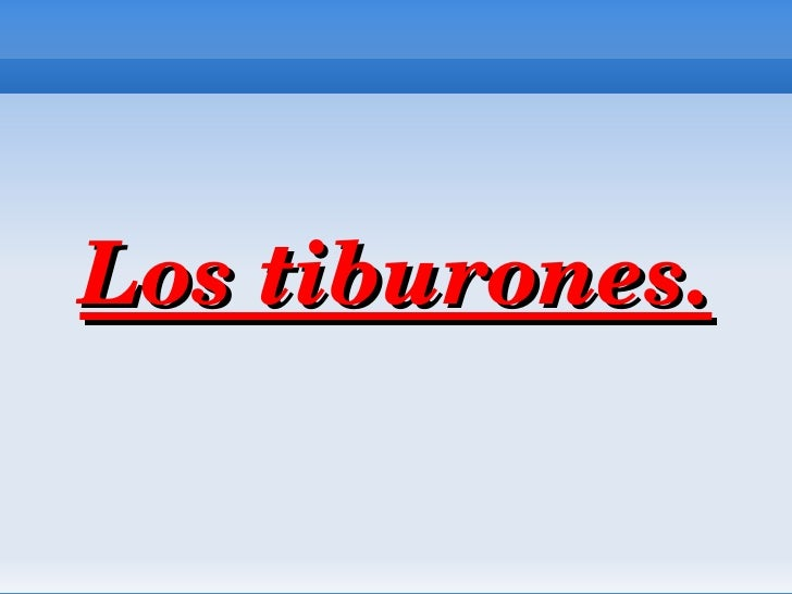 Lostiburones.