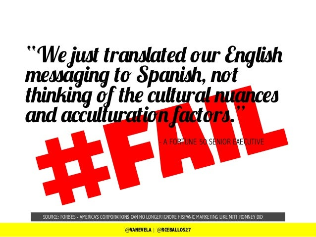 Translated Our English Messaging To Spanish Not Thinking Of The Cultural Nuances And Acculturation Factors VANEVELA