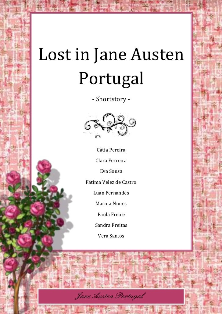Lost in Jane Austen      Portugal         - Shortstory -           Cátia Pereira           Clara Ferreira             Eva ...