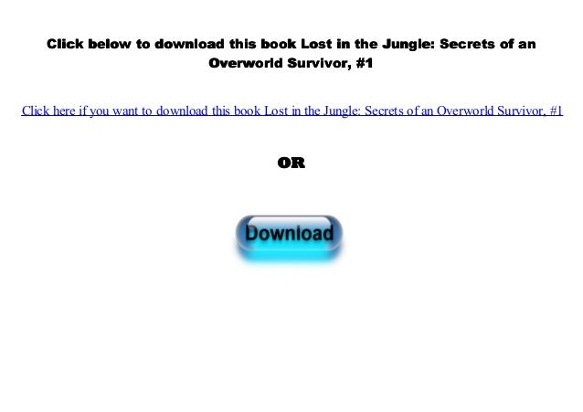 Secrets of an Overworld Survivor #1 Lost in the Jungle