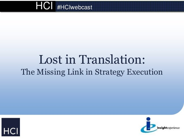 HCI #HCIwebcast Lost in Translation: The Missing Link in Strategy Execution