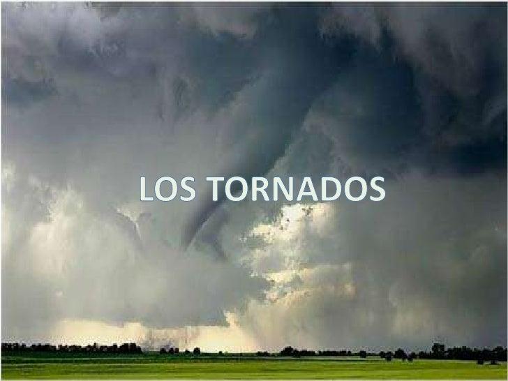LOS TORNADOS<br />
