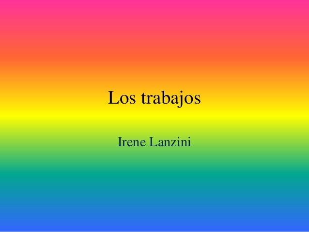 Los trabajos Irene Lanzini