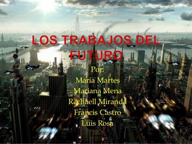 Por: María Martes Mariana Mena Rachaell Miranda Francis Castro Luis Rosa