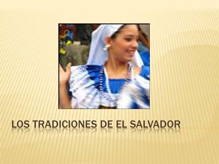Los Tradiciones de El Salvador<br />