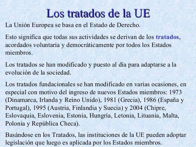 Los tratados de la UELos tratados de la UE La Unión Europea se basa en el Estado de Derecho. Esto significa que todas sus ...