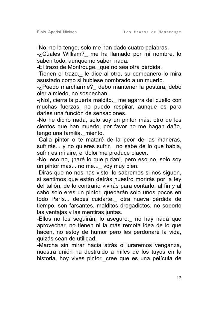 Elbio Aparisi Nielsen                Los trazos de Montrouge   -No, no la tengo, solo me han dado cuatro palabras. -¿Cuale...