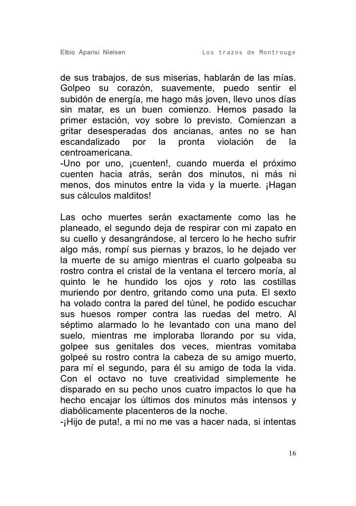 Elbio Aparisi Nielsen              Los trazos de Montrouge   de sus trabajos, de sus miserias, hablarán de las mías. Golpe...