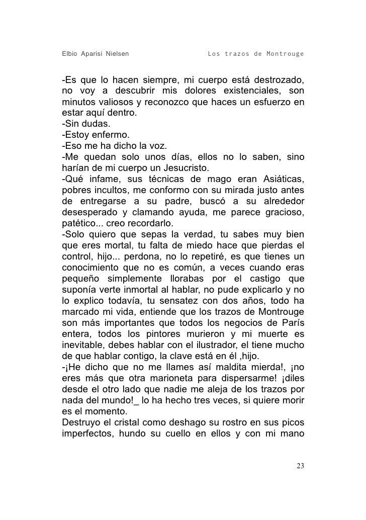 Elbio Aparisi Nielsen             Los trazos de Montrouge   -Es que lo hacen siempre, mi cuerpo está destrozado, no voy a ...