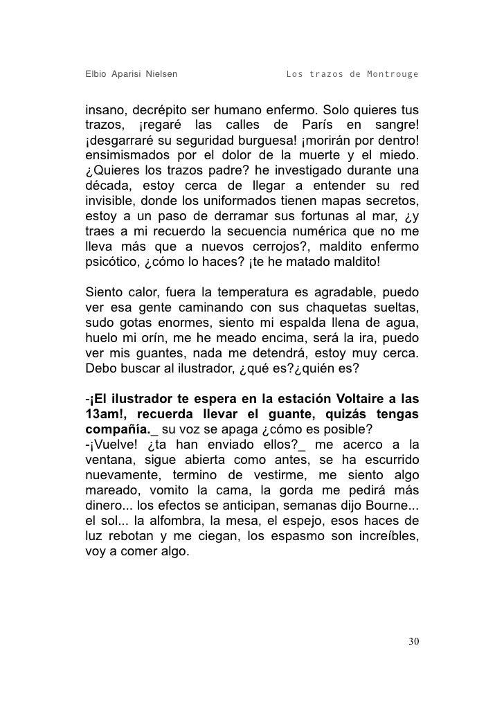 Elbio Aparisi Nielsen             Los trazos de Montrouge   insano, decrépito ser humano enfermo. Solo quieres tus trazos,...
