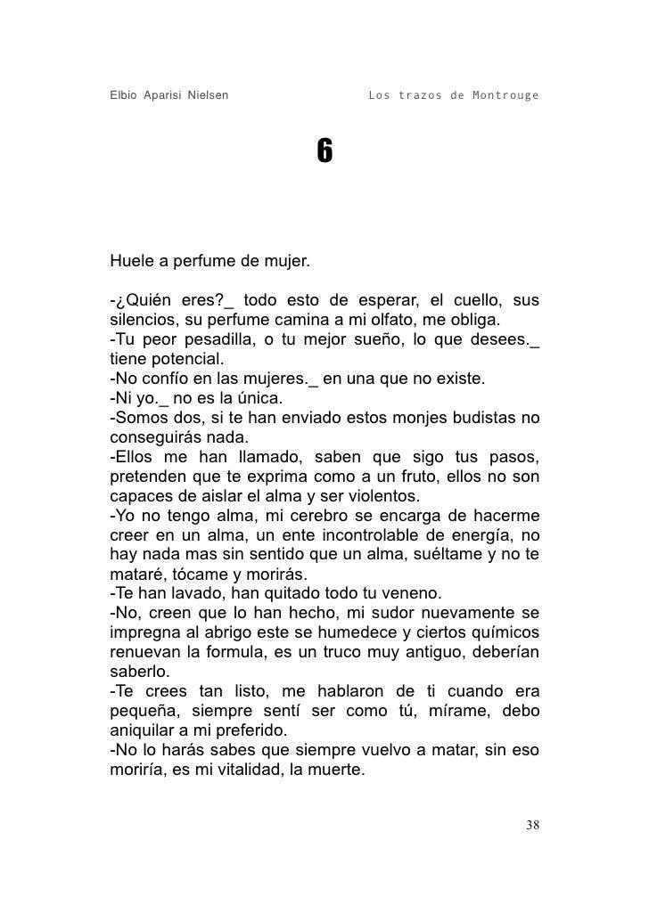 Elbio Aparisi Nielsen           Los trazos de Montrouge                                 6   Huele a perfume de mujer.  -¿Q...