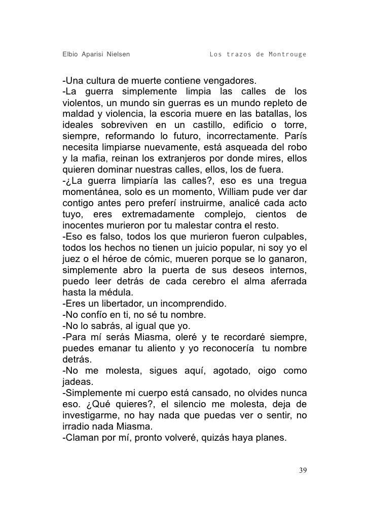 Elbio Aparisi Nielsen             Los trazos de Montrouge   -Una cultura de muerte contiene vengadores. -La guerra simplem...
