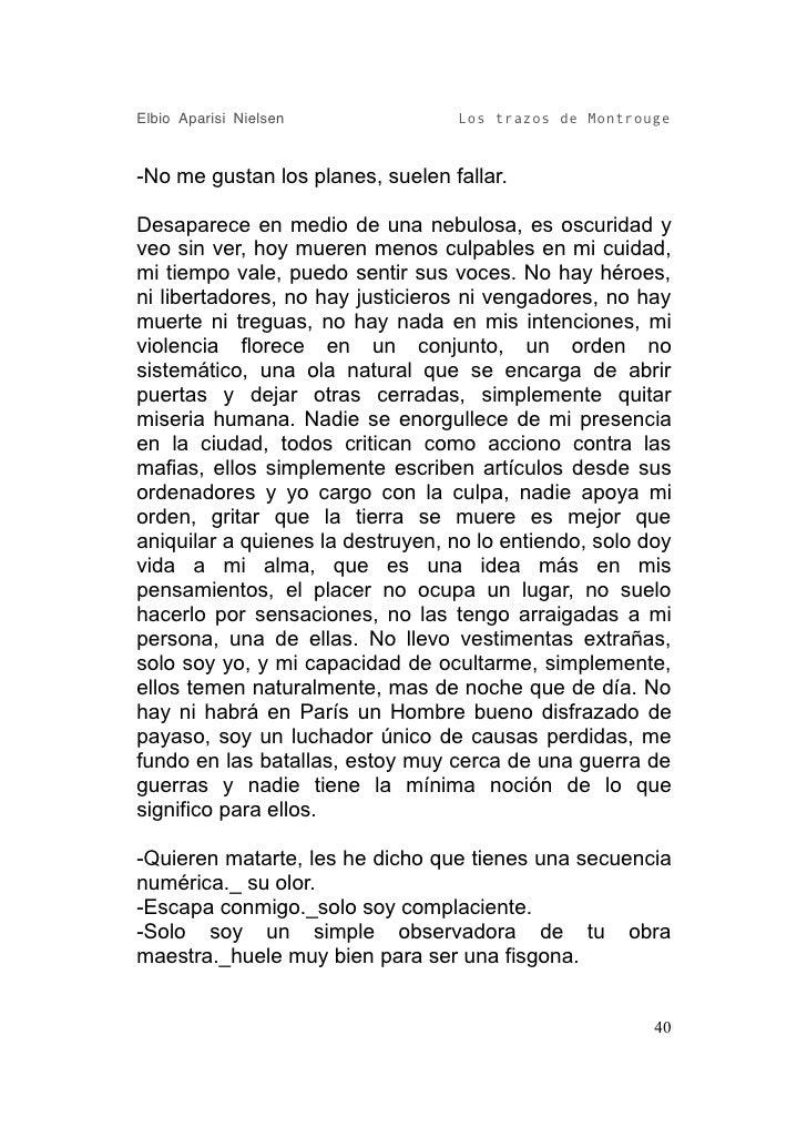 Elbio Aparisi Nielsen             Los trazos de Montrouge   -No me gustan los planes, suelen fallar.  Desaparece en medio ...
