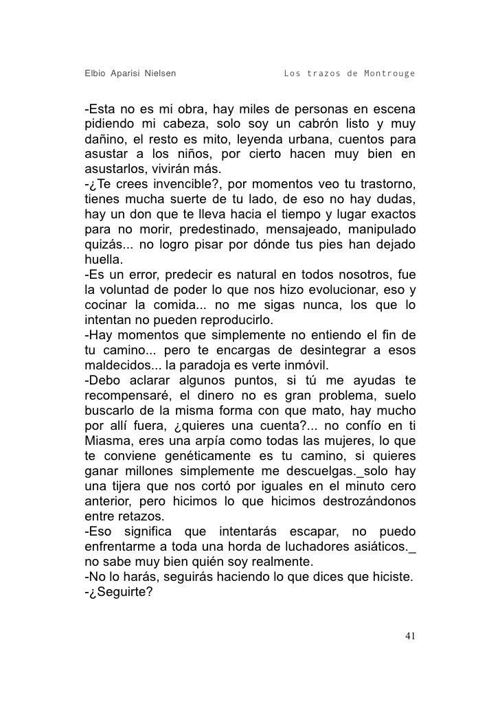Elbio Aparisi Nielsen             Los trazos de Montrouge   -Esta no es mi obra, hay miles de personas en escena pidiendo ...