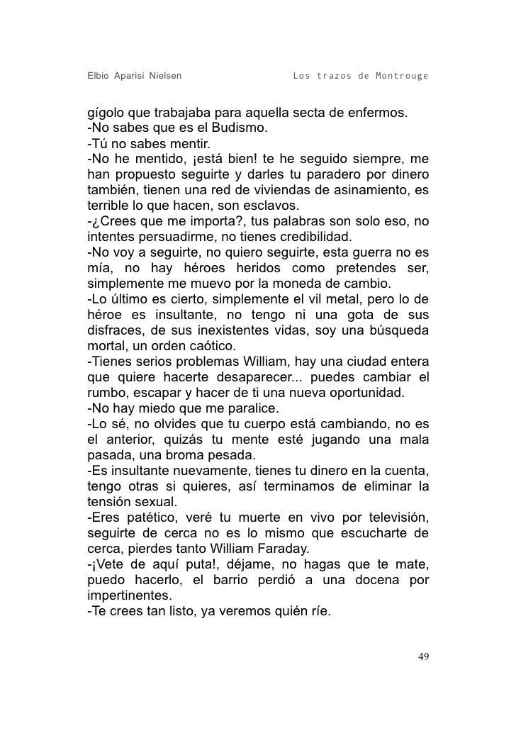 Elbio Aparisi Nielsen             Los trazos de Montrouge   gígolo que trabajaba para aquella secta de enfermos. -No sabes...