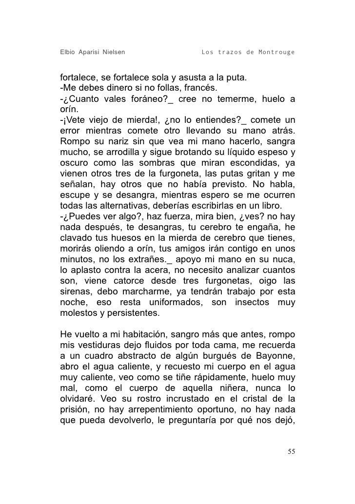 Elbio Aparisi Nielsen             Los trazos de Montrouge   fortalece, se fortalece sola y asusta a la puta. -Me debes din...