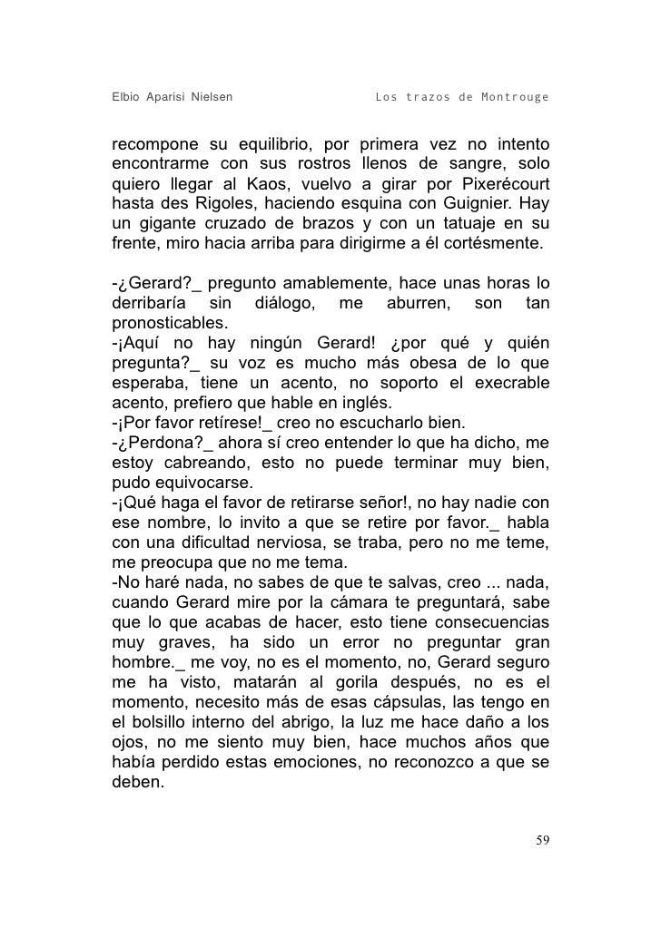 Elbio Aparisi Nielsen             Los trazos de Montrouge   recompone su equilibrio, por primera vez no intento encontrarm...