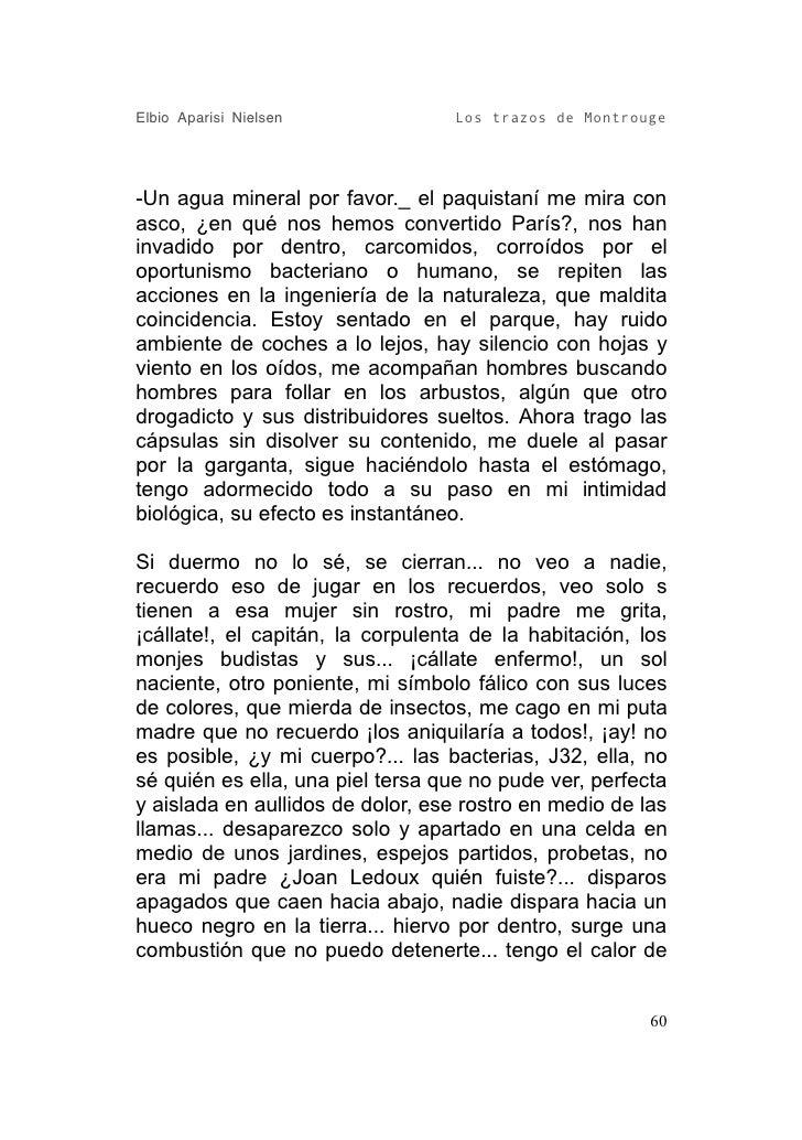 Elbio Aparisi Nielsen             Los trazos de Montrouge     -Un agua mineral por favor._ el paquistaní me mira con asco,...