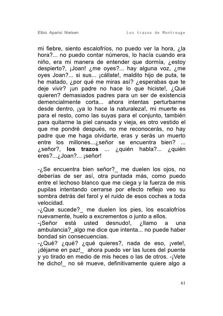Elbio Aparisi Nielsen              Los trazos de Montrouge   mi fiebre, siento escalofríos, no puedo ver la hora, ¿la hora...
