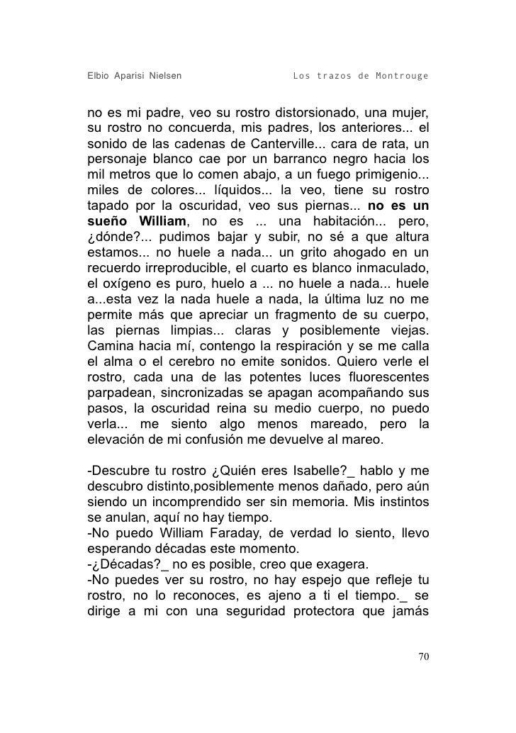 Elbio Aparisi Nielsen            Los trazos de Montrouge   no es mi padre, veo su rostro distorsionado, una mujer, su rost...