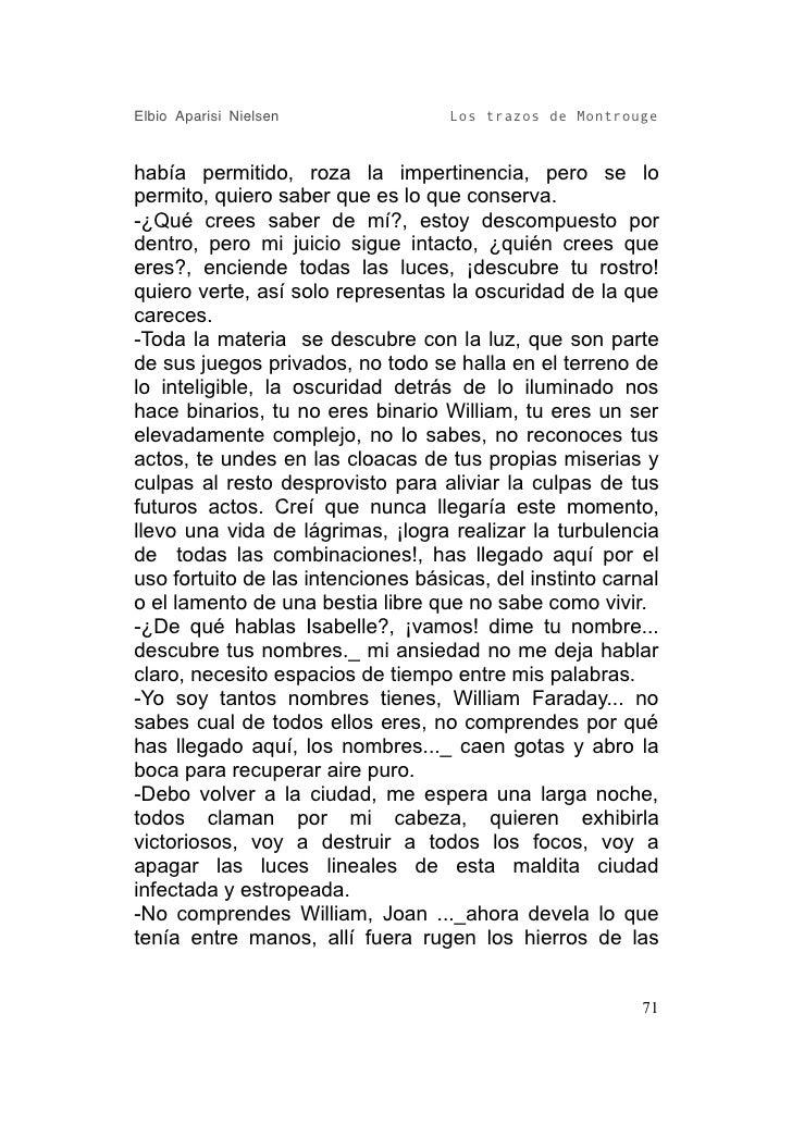 Elbio Aparisi Nielsen               Los trazos de Montrouge   había permitido, roza la impertinencia, pero se lo permito, ...