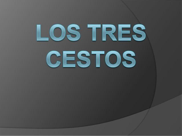 Los Tres Cestos es el libro sagrado delBudismo.Que como su nombre indica se divide entres partes; aún que también contiene...