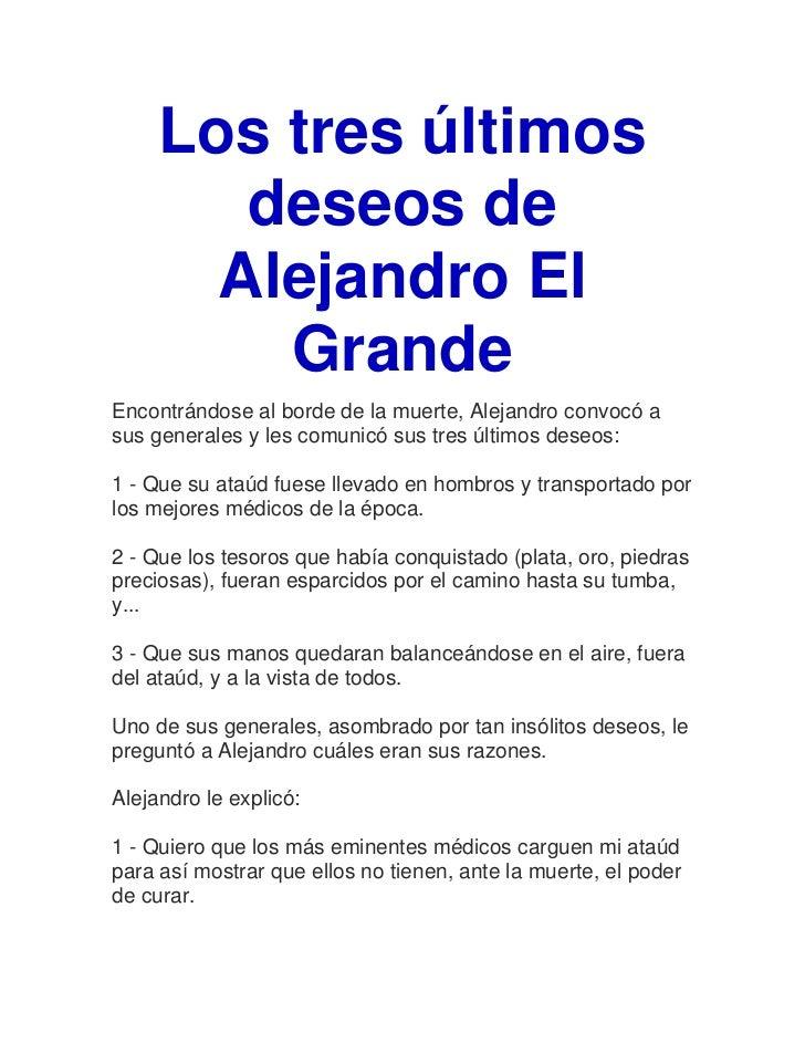 Los tres últimos        deseos de       Alejandro El         GrandeEncontrándose al borde de la muerte, Alejandro convocó ...