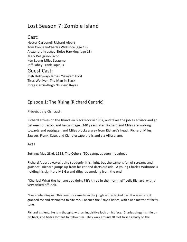 Lost Season 7: Zombie Island Cast: Nestor Carbonell-Richard Alpert Tom Connally-Charles Widmore (age 18) Alexandra Krosney...