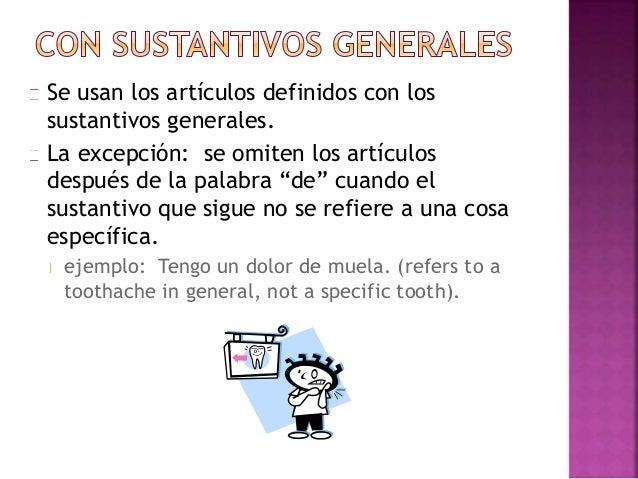 Se necesita usar los artículos definidos con  los nombres de idiomas excepto cuando  siguen inmediatamente un verbo como s...