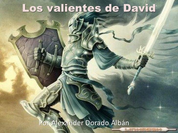 Los Valientes De David