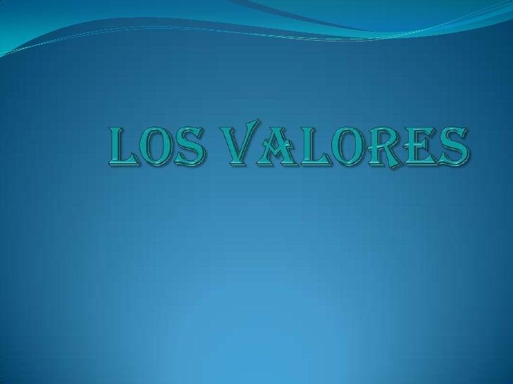 LOS VALORES<br />
