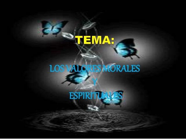 LOS VALORES MORALES Y ESPIRITUALES