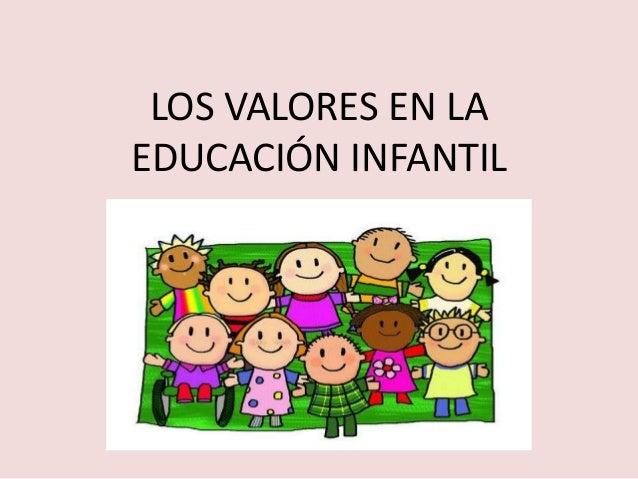LOS VALORES EN LAEDUCACIÓN INFANTIL