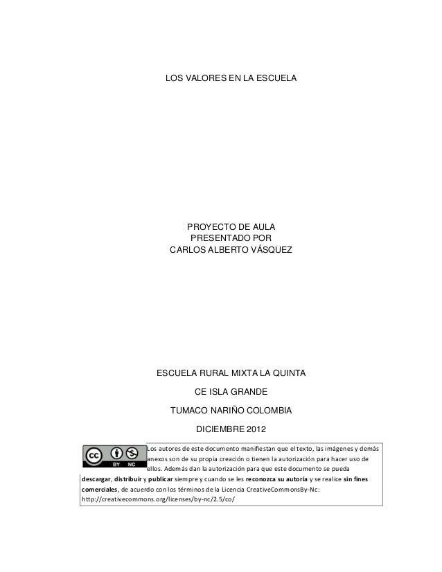 LOS VALORES EN LA ESCUELA                                PROYECTO DE AULA                                 PRESENTADO POR  ...