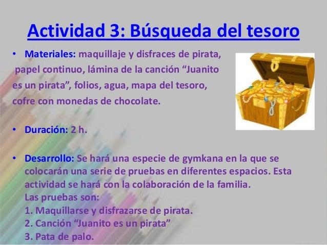 """Actividad 3: Búsqueda del tesoro• Materiales: maquillaje y disfraces de pirata, papel continuo, lámina de la canción """"Juan..."""