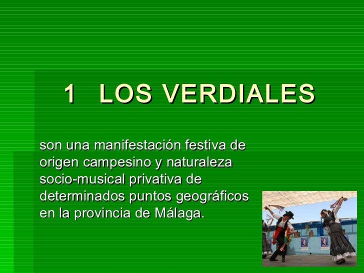 <ul><li>LOS VERDIALES  </li></ul>son una manifestación festiva de origen campesino y naturaleza socio-musical privativa de...