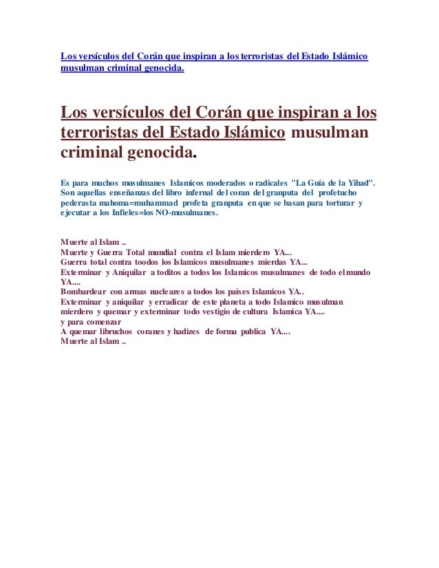 Los versículos del Corán que inspiran a los terroristas del Estado Islámico musulman criminal genocida. Los versículos del...