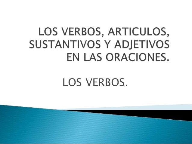LOS VERBOS.
