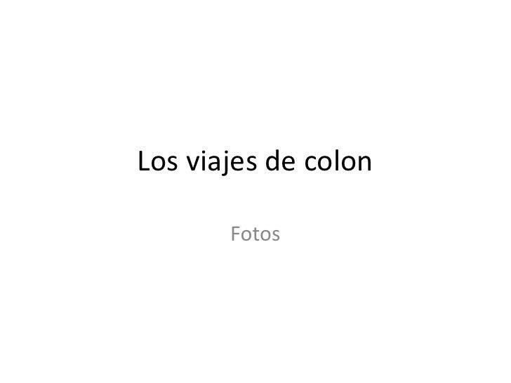 Los viajes de colon<br />Fotos <br />