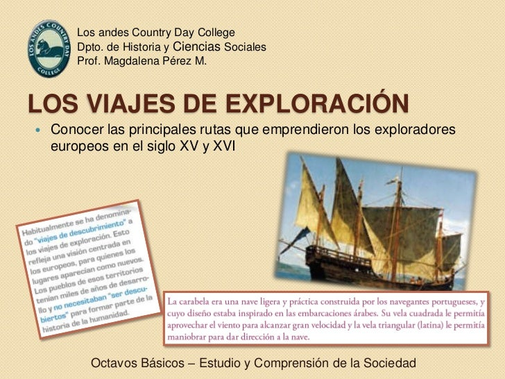 Los andes Country Day College<br />Dpto. de Historia y Ciencias Sociales<br />Prof. Magdalena Pérez M.<br />Los viajes de ...
