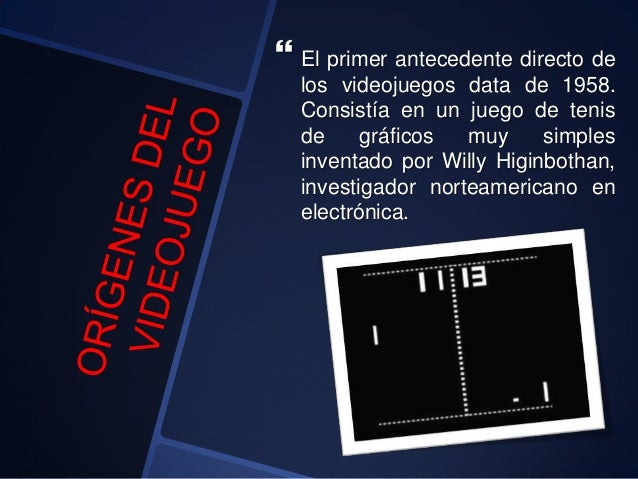 ORÍGENES DEL VIDEOJUEGO (III)  Nolan Bushnell,hizo a principios de los 70una versión simplificada del juego creado por Ru...