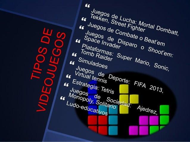  Arcade (6-10 años): Mario Bros  Simulación deportiva (a partir de 10 años): FIFA o PC Fútbol  Conducción deportiva (a ...