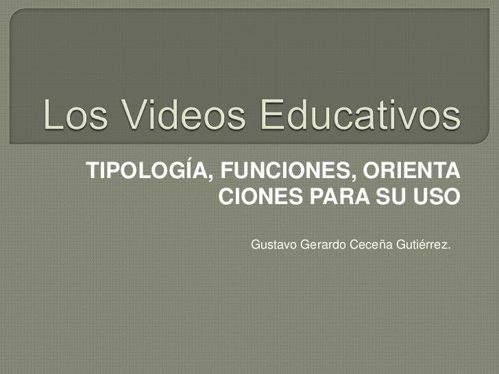 TIPOLOGÍA, FUNCIONES, ORIENTA           CIONES PARA SU USO            Gustavo Gerardo Ceceña Gutiérrez.